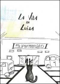 La vita di Luisa