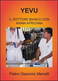 Yevu. Il dottore bianco con anima africana