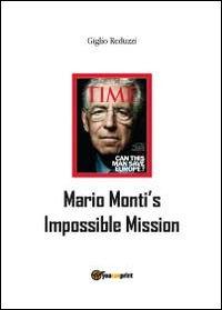 Mario Monti's impossible mission
