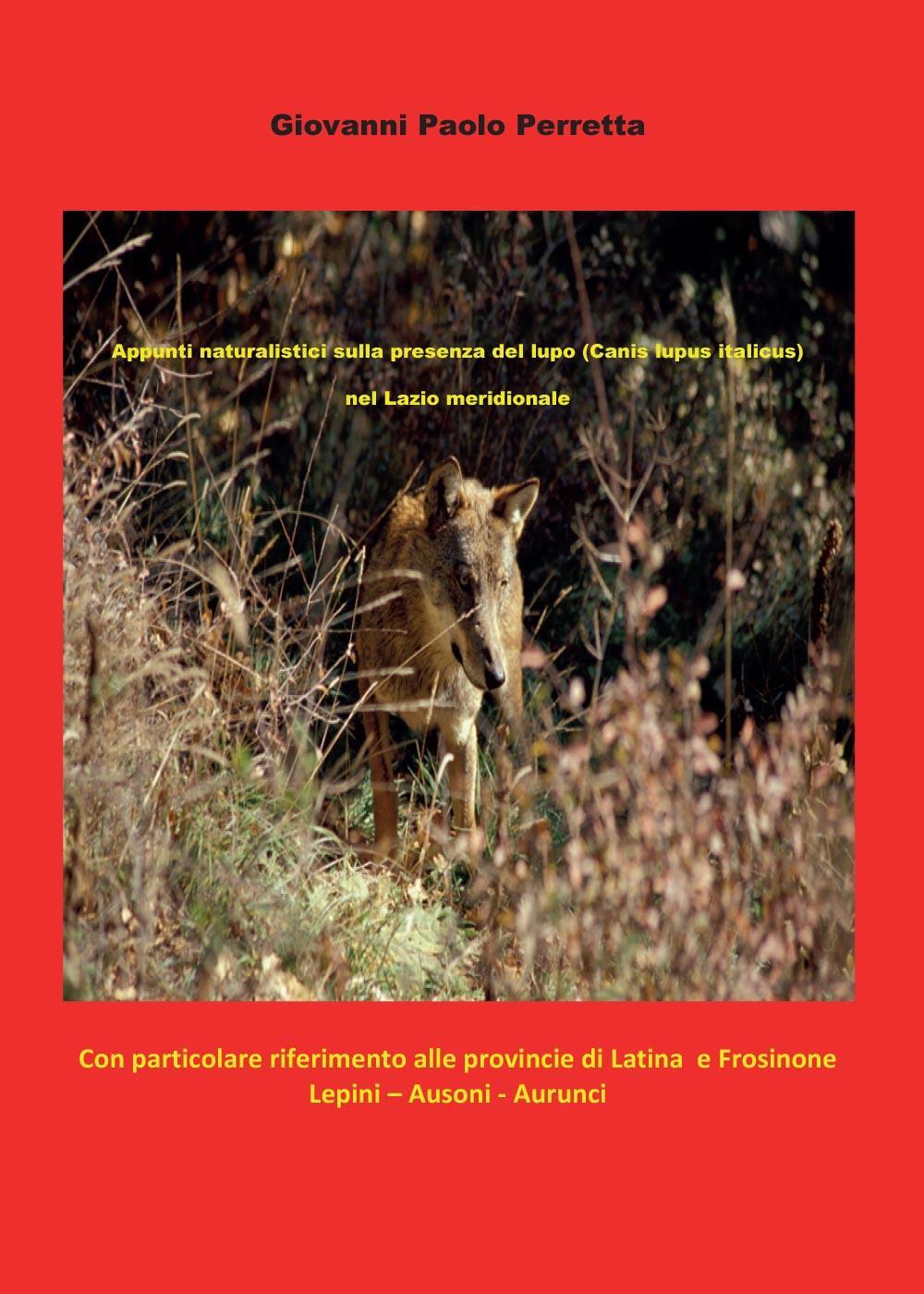 Appunti naturalistici sulla presenza del lupo (Canis lupus italicus) nel Lazio meridionale