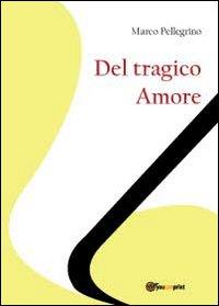 Del tragico amore