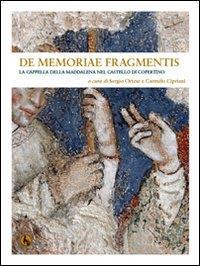 De memoriae fragmentis. La cappella della Maddalena nel Castello di Copertino
