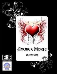 Amore e morte. Antologia de «Il mondo dello scrittore»