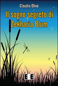 Il sogno segerto di Zekharia Blum