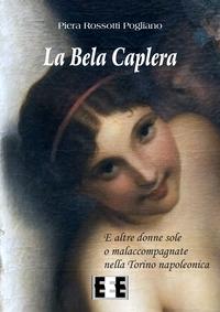 La Bela Caplera. E altre donne sole o malaccompagnate nella Torino napoleonica