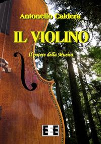 Il violino. Il potere della musica