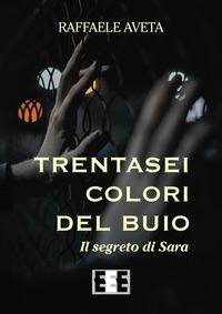 Trentasei colori del buio. Il segreto di Sara