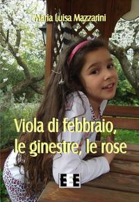 Viola di febbraio, le ginestre, le rose