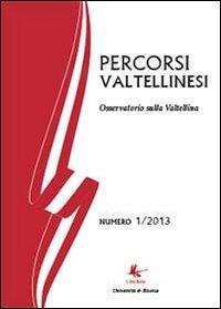 Percorsi valtellinesi. Osservatorio sulla Valtellina (2013) Vol.1