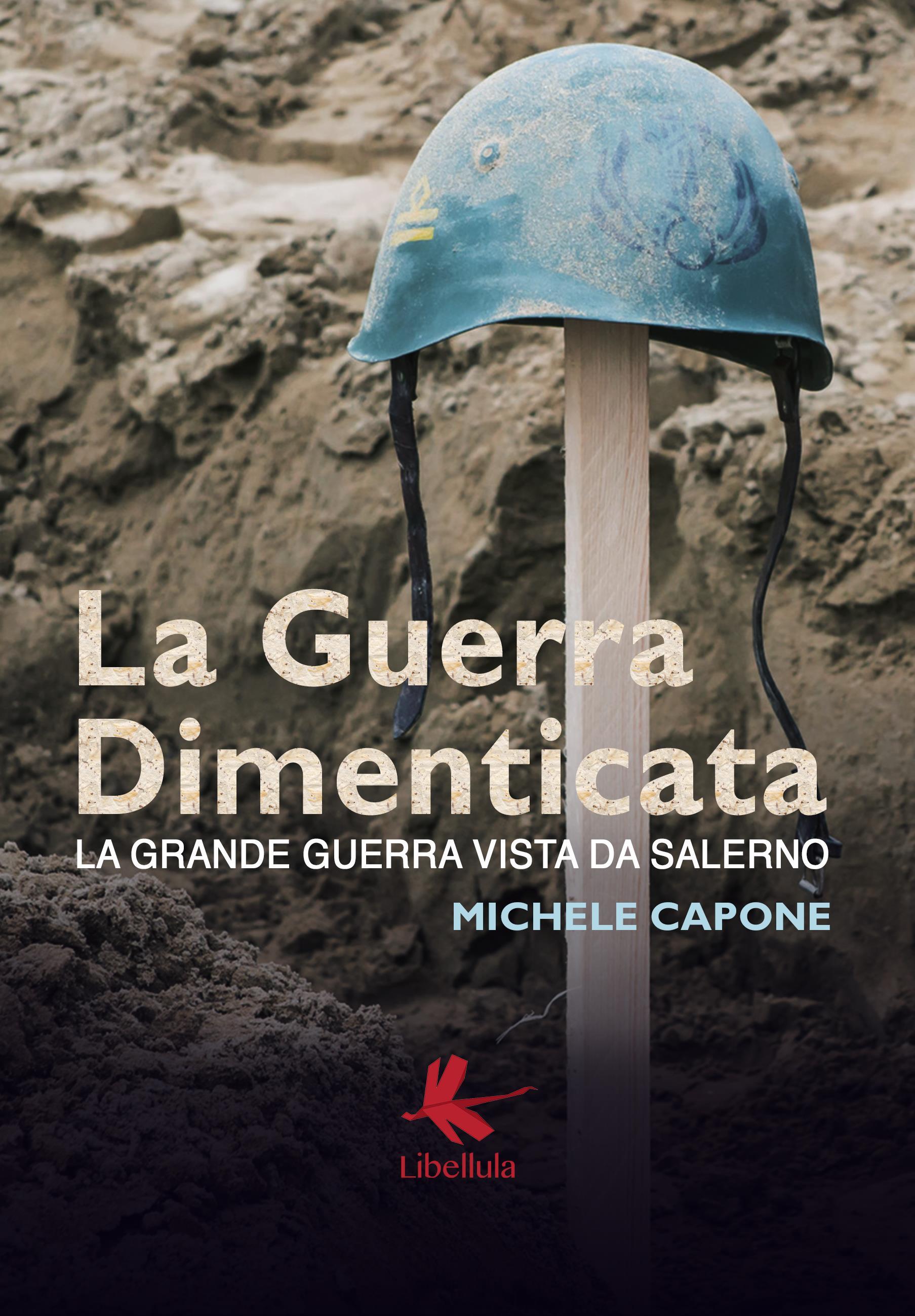 La guerra dimenticata - La Grande Guerra vista da Salerno