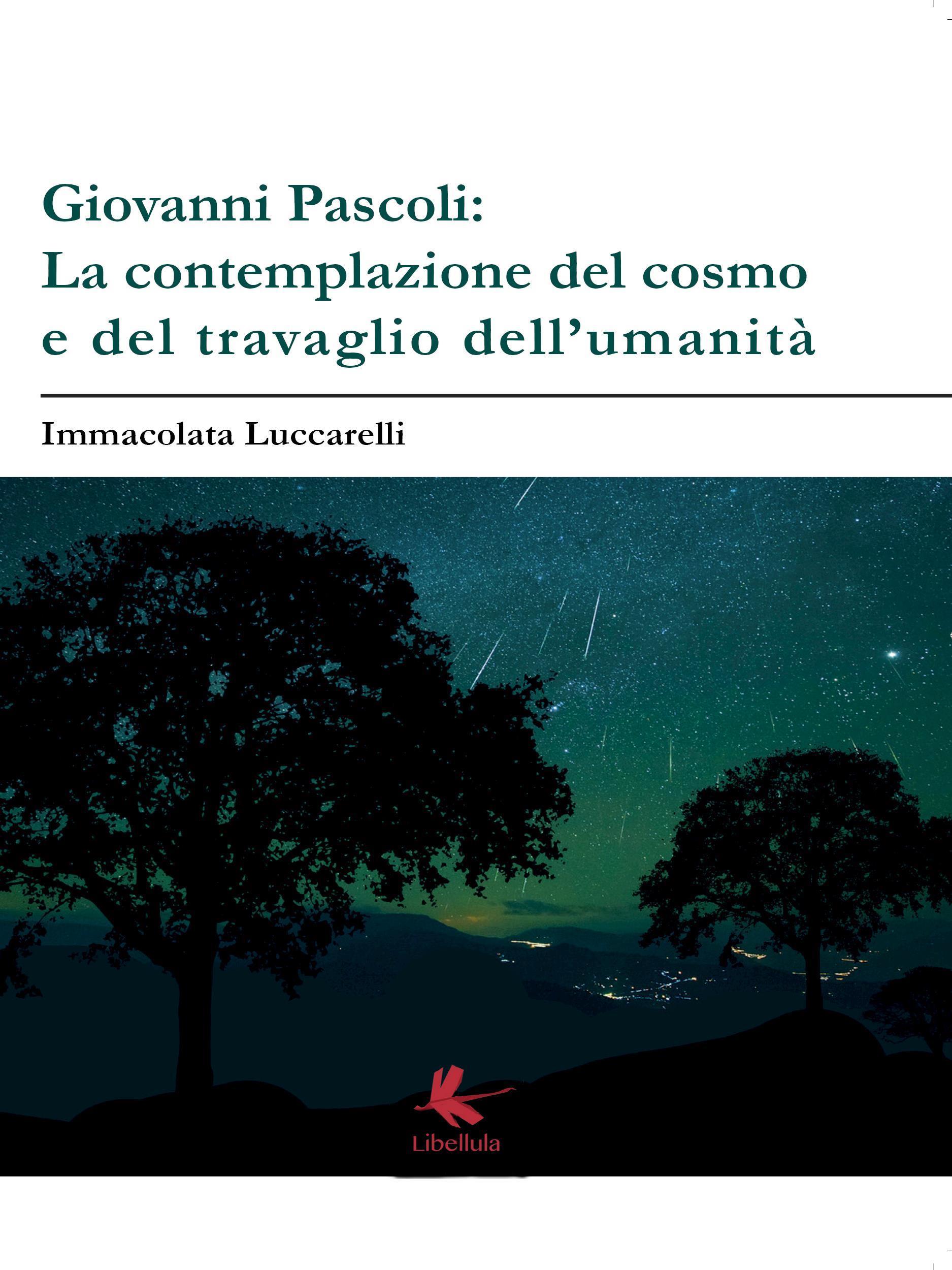 Giovanni Pascoli: LA CONTEMPLAZIONE DEL COSMO E DEL TRAVAGLIO DELL'UMANITA'