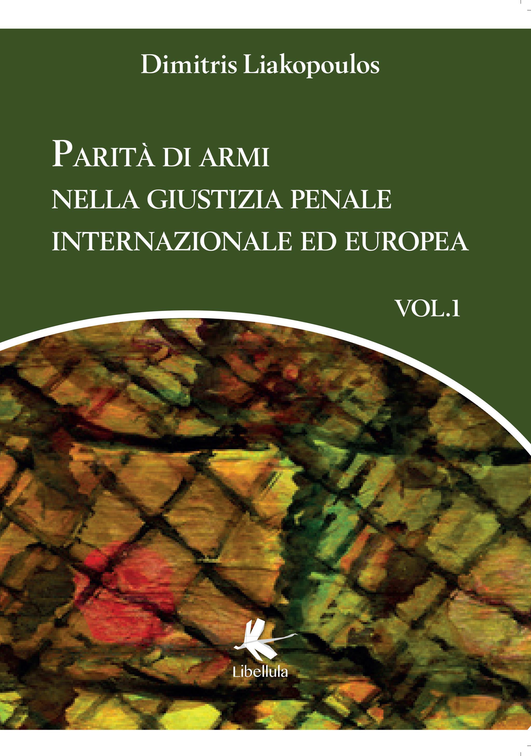 Parità di armi nella giustizia penale internazionale ed europea - Volume 1