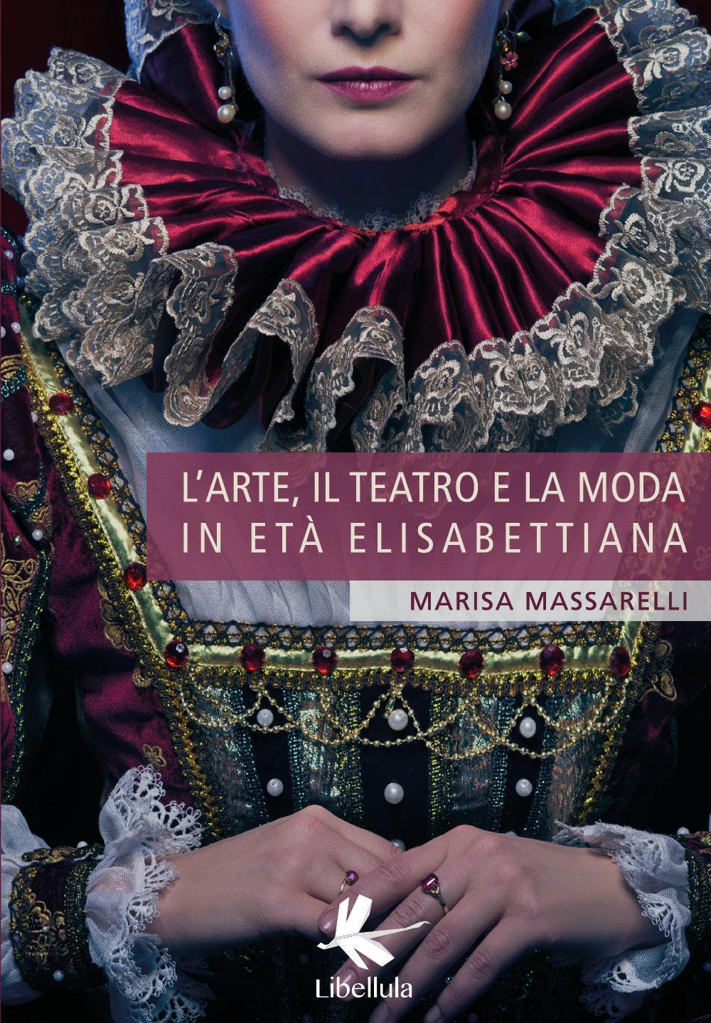 L'arte, il teatro e la moda in età Elisabettiana