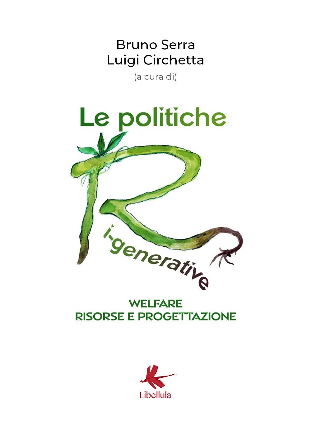 LE POLITICHE RI-GENERATIVE, welfare, risorse e progettazione