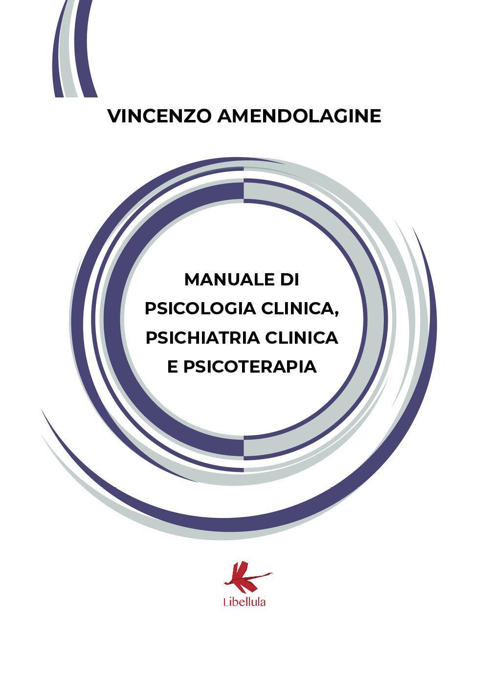 Manuale di Psicologia Clinica, Psichiatria Clinica e Psicoterapia