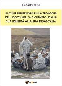 Alcune riflessioni sulla teologia del logos nell'A Diogneto: dalla sua identità alla sua didascalia