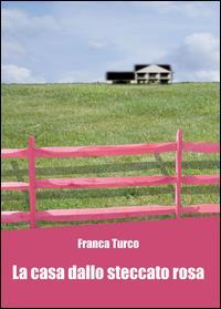 La casa dallo steccato rosa