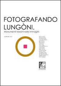 Fotografando Lungòni. Monumenti teresini nelle immagini