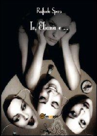 Io, Eliana e...