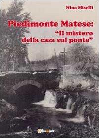 Piedimonte Matese: «Il mistero della casa sul ponte»