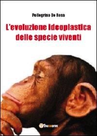 L'evoluzione ideoplastica delle specie viventi