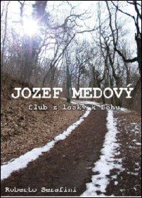 Jozef Medový. Un voto d'amore per amore degli altri. Ediz. slovacca