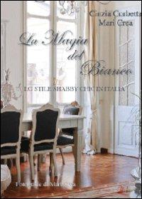 La magia del bianco. Lo stile shabby chic in Italia