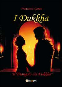 I Dukkha. Il triangolo dei Dukkha