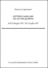 Lettere familiari ad Alvise Querini