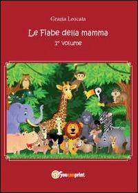 Le fiabe della mamma Vol.1