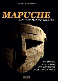Mapuche. Un popolo invisibile