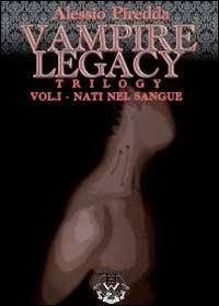 Nati nel sangue. Vampire legacy trilogy Vol.1