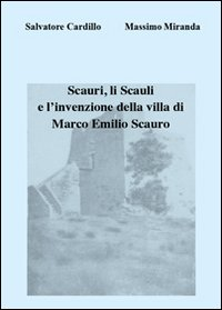 Scauri, li Scauli e l'invenzione della villa di Marco Emilio Scauro
