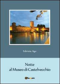 Notte al museo di Castelvecchio