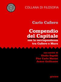 Compendio del Capitale. Con la corrispondenza tra Cafiero e Marx
