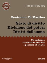 Stato di diritto. Divisione dei poteri. Diritti dell'uomo. Un confronto tra dottrina cattolica e pensiero libertario