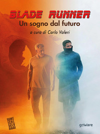 Blade Runner. Un sogno dal futuro