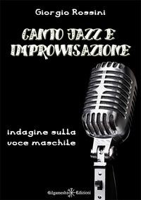Canto jazz e improvvisazione. Indagine sulla voce maschile