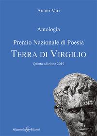 Antologia. Premio nazionale di poesia Terra di Virgilio. 5ª edizione