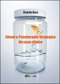 Alcolismo e psicoterapia strategica. Un caso clinico