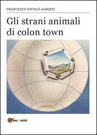Gli strani animali di Colon Town