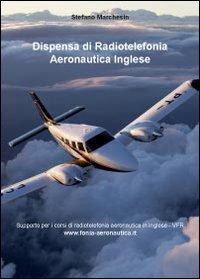 Dispensa di radiotelefonia aeronautica. Ediz. inglese