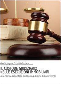 Il custode giudiziario nelle esecuzioni immobiliari