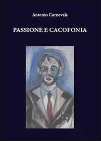 Passione e cacofonia