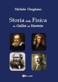 Storia della fisica da Galilei ad Einstein