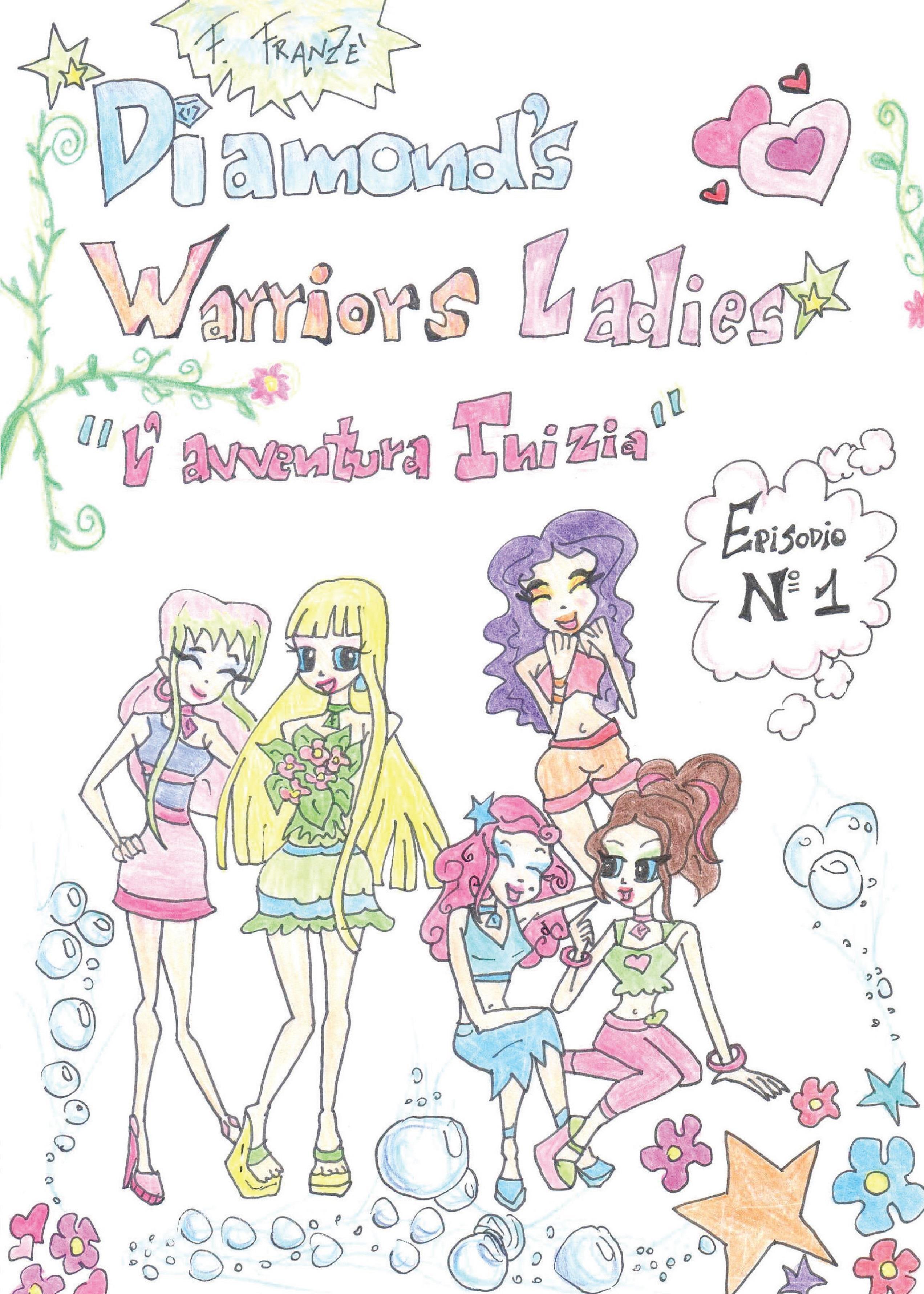 Diamond's warriors ladies - L'avventura inizia