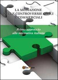 La mediazione nelle controversie civili e commerciali. Primo approccio alla normativa italiana