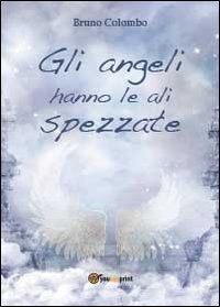 Gli angeli hanno le ali spezzate