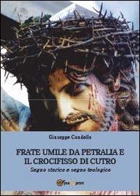 Frate Umile da Petralia e il crocifisso di Cutro