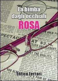 La bimba dagli occhiali rosa